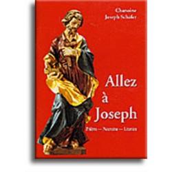 Allez à Joseph - Prières,...